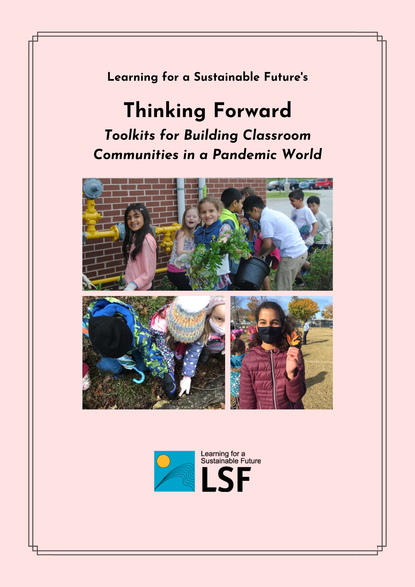 Thinking Forward Toolkits: Back to School Toolkits for Building Classroom Communities in a Pandemic World